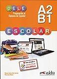 Preparación al DELE escolar A2/B1 - libro del alumno: Libro del alumno - A2/B1: Vol. 1...