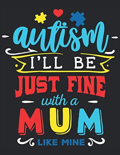 Libro de trabajo del planificador de autismo: estaré bien con una mamá como la mía: Cuaderno de trabajo del planificador de autismo - Tapa blanda 120 páginas formato de 8.5 x 11 pulgadas