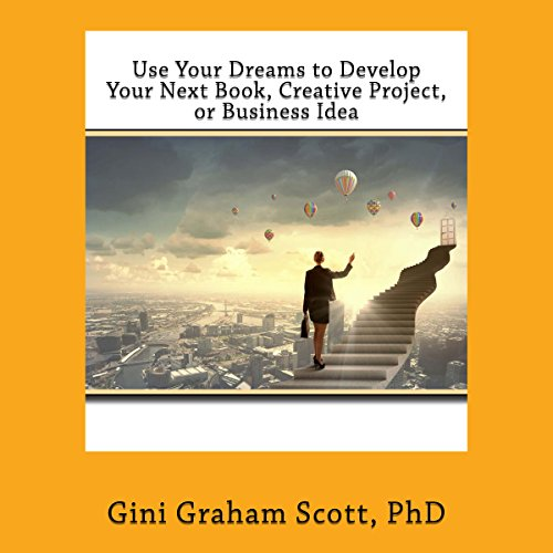 Use Your Dreams to Develop Your Next Book, Creative Project, or Business Idea Titelbild