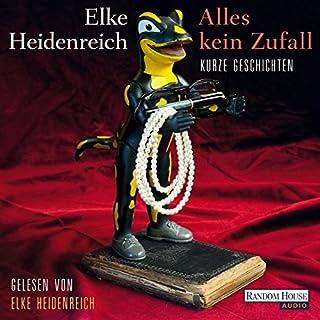 Alles kein Zufall                   Autor:                                                                                                                                 Elke Heidenreich                               Sprecher:                                                                                                                                 Elke Heidenreich                      Spieldauer: 3 Std. und 45 Min.     170 Bewertungen     Gesamt 4,6