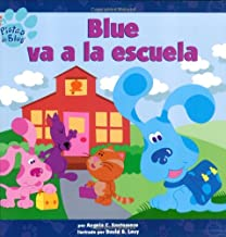 Blue va a la escuela (Blue Goes to School) (PISTAS DE BLUE/BLUE'S CLUES (SPANISH)) (Spanish Edition)