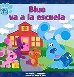 Blue Va a LA Escuela (PISTAS DE BLUE/BLUE'S CLUES (SPANISH))