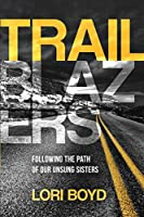 Trailblazers: Following the Path of Our Unsung Sisters