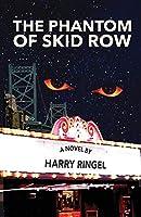 The Phantom of Skid Row