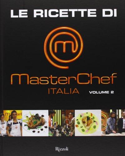 Le ricette di MasterChef Italia: 2
