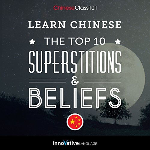 Learn Chinese: The Top 10 Superstitions & Beliefs cover art