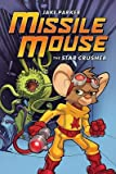 The Star Crusher[MISSILE MOUSE STAR CRUSHER][Paperback]