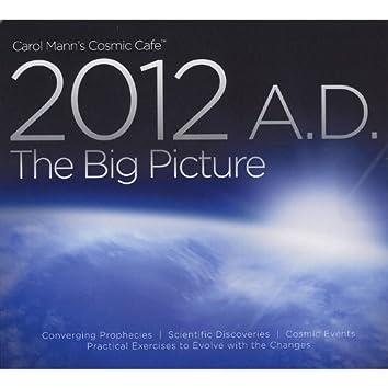 "Carol Mann's Cosmic Café presents ""2012 A.D. The Big Picture"" Disc 1"