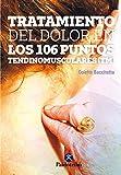 Tratamiento del dolor en los 106 puntos tendinomusculares (Color) Flossing (Medicina Energética)