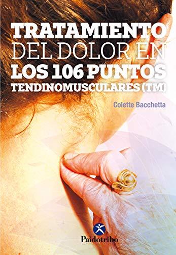 Tratamiento del dolor en los 106 puntos tendinomusculares™ (Color) Flossing (Medicina Energética)