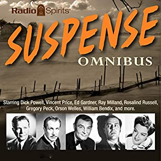 Suspense     Omnibus              By:                                                                                                                                 Original Radio Broadcast                               Narrated by:                                                                                                                                 John Dehner,                                                                                        Howard Duff,                                                                                        Dick Powell,                   and others                 Length: 9 hrs and 49 mins     Not rated yet     Overall 0.0