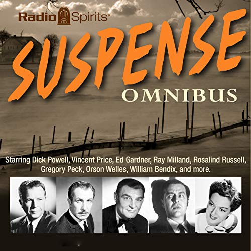 Suspense     Omnibus              De :                                                                                                                                 Original Radio Broadcast                               Lu par :                                                                                                                                 John Dehner,                                                                                        Howard Duff,                                                                                        Dick Powell,                   and others                 Durée : 9 h et 49 min     Pas de notations     Global 0,0