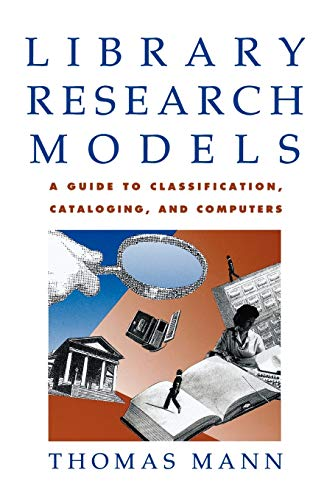 Library Research Models: A Guide to Classification, Cataloging, and Computers