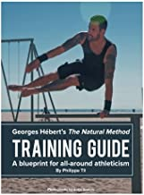 The Natural Method: Training Guide: Programming according to Georges Hébert (Volume 6)