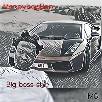 BIG BOSS SHIT