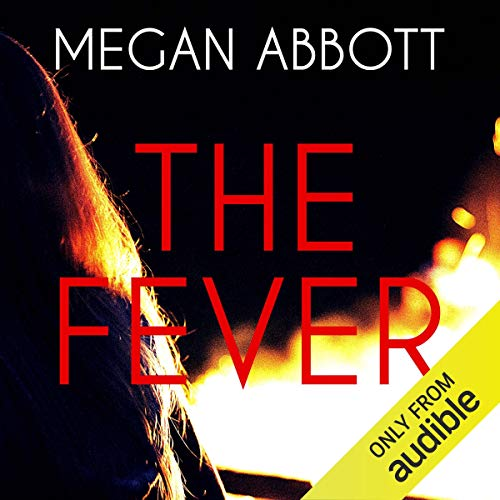 The Fever                   By:                                                                                                                                 Megan Abbott                               Narrated by:                                                                                                                                 Caitlin Davies,                                                                                        Kirby Heyborne,                                                                                        Joe Barrett                      Length: 9 hrs and 13 mins     2 ratings     Overall 3.0