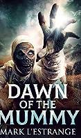 Dawn of the Mummy