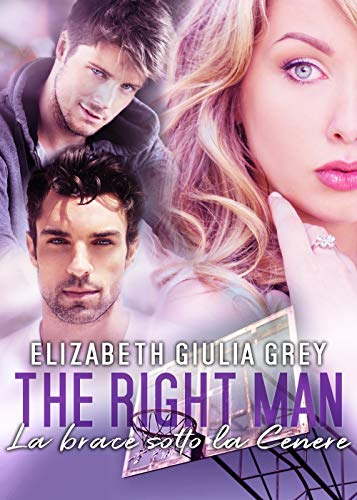 La brace sotto la cenere: The right man series #1