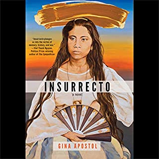 Insurrecto                   By:                                                                                                                                 Gina Apostol                               Narrated by:                                                                                                                                 Justine Eyre                      Length: 6 hrs and 58 mins     17 ratings     Overall 3.8