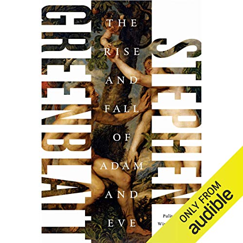 Stephen Greenblatt The Rise and Fall of Adam and Eve