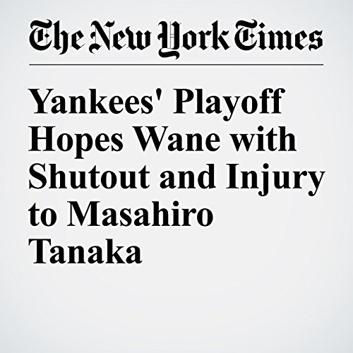 Yankees' Playoff Hopes Wane with Shutout and Injury to Masahiro Tanaka audiobook cover art