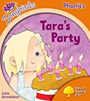 Songbirds Phonics: Level 6: Tara's Party (Oxford Reading Tree Songbirds Phonics) by Oxford Reading Tree(2012-07-05)