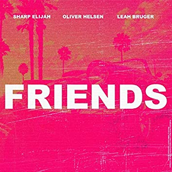 Friends (with Leah Bruger)