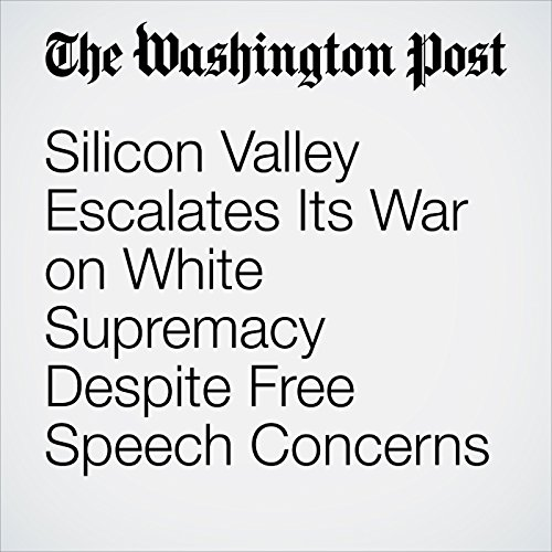 Silicon Valley Escalates Its War on White Supremacy Despite Free Speech Concerns copertina