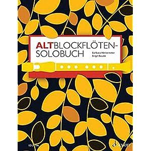Altblockflöten-Solobuch: 175 Stücke aus acht Jahrhunderten. Alt-Blockflöte.