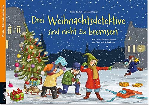 Drei Weihnachtsdetektive sind nicht zu bremsen: Poster-Adventskalender (Adventskalender mit Geschichten für Kinder: Ein Buch zum Vorlesen und Basteln)