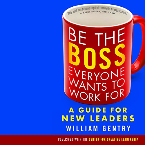 Be the Boss Everyone Wants to Work For audiobook cover art