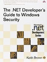 .NET Developer's Guide to Windows Security, The (MICROSOFT .NET DEVELOPMENT SERIES)