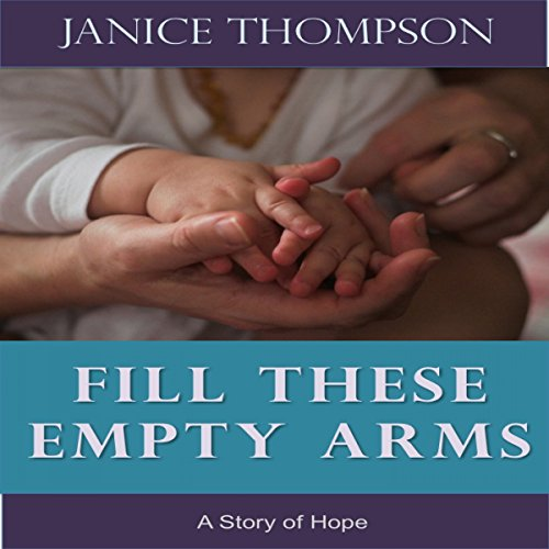Fill These Empty Arms audiobook cover art
