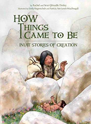 How Things Came to Be: Inuit Stories of Creation (English Edition)