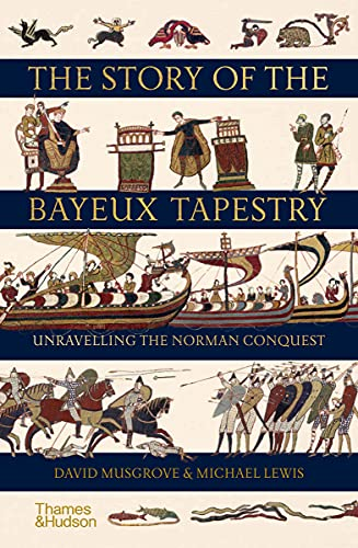 The Story of the Bayeux Tapestry: Unravelling the Norman Conquest (English Edition)
