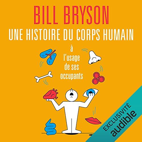 Couverture de Une histoire du corps humain à l'usage de ses occupants