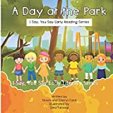 A Day at the Park: I Say, You Say Early Literacy Series