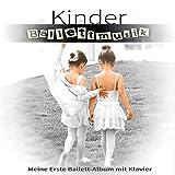 Kinder Ballettmusik – Meine Erste Ballett-Album mit Klavier