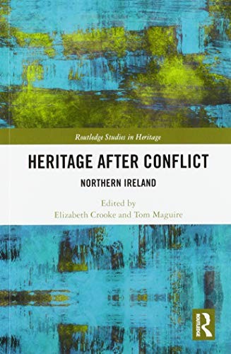 Heritage after Conflict: Northern Ireland