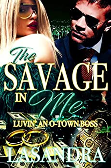 The Savage In Me Luvin An O-Town Boss by [Lasandra King]
