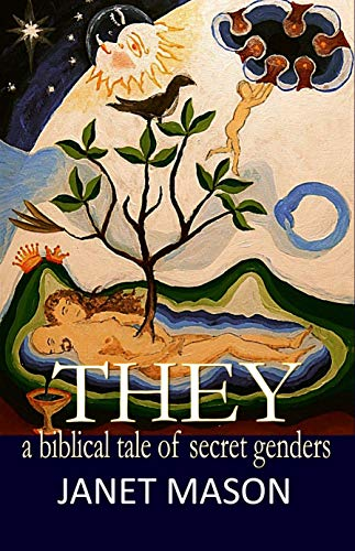 Book: They - A Biblical Tale of Secret Genders by Janet Mason