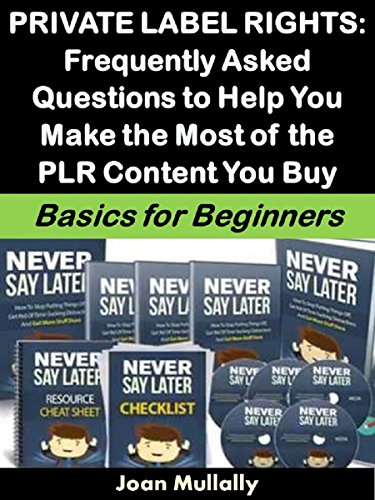 Private Label Rights: Frequently Asked Questions to Help You Make the Most of the PLR Content You Buy: Basics for Beginners (Business Basics for Beginners Book 76) (English Edition)