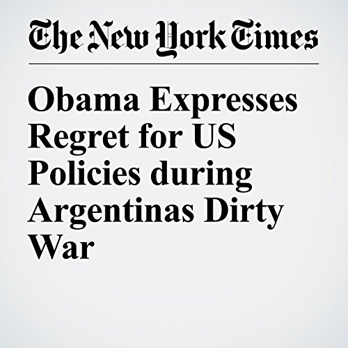 Obama Expresses Regret for US Policies during Argentinas Dirty War audiobook cover art