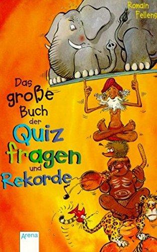 Das grosse Buch der Quizfragen und Rekorde (Arena Taschenbücher)