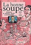 La bonne soupe : comment le 13h de TF1 contamine l'info