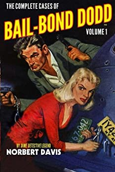 The Complete Cases of Bail-Bond Dodd, Volume 1 1618272004 Book Cover