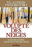 La Volupté des neiges - Les grandes amoureuses russes - Format Kindle - 8,49 €