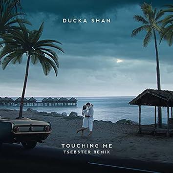 Touching Me (Tsebster Remix)