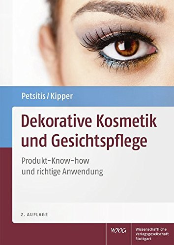 Dekorative Kosmetik und Gesichtspflege: Produkt-Know-how und richtige Anwendung