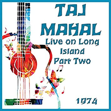 Live on Long Island 1974 Part Two (Live)